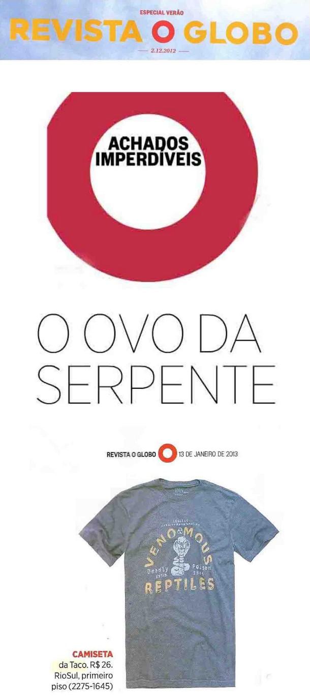 TACO é a sugestão da revista O Globo para quem procura peças com serpente